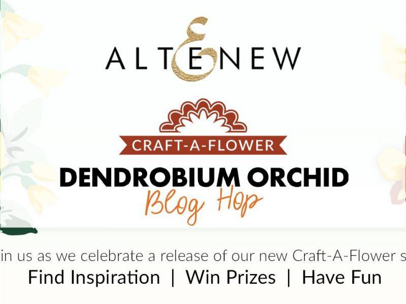 Altenew Craft-A-Flower: Dendrobium Orchid Release Blog Hop